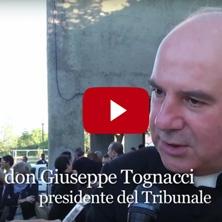 <p>Intervista a don Giuseppe Tognacci, presidente del Tribunale</p>